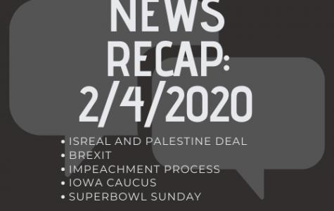 News Recap for Febuary 4, 2020